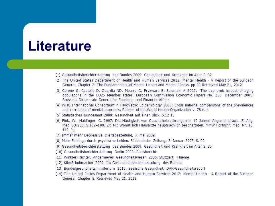 Literature [1] Gesundheitsberichterstattung des Bundes 2009: Gesundheit und Krankheit im Alter S. 32.